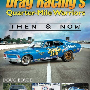 Drag Racings Quarter Mile Warriors Then and Now