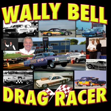 wally bell drag racer 38 yrs.